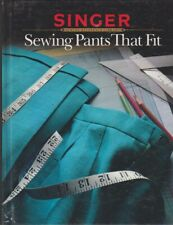 Singer Sewing Reference Library Sewing Pants That Fit Hb