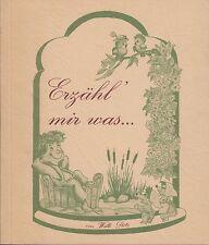 Willi Stotz: Erzähl' mir was (illustriert)  EA 1987   WIDMUNGSEXEMPLAR