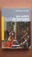 LES CADETS DE GASCOGNE - HISTOIRE - REGIONALISME - XVIe S. - V. LARCADE - FRANCE