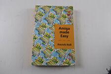 Amiga Made Easy by Patrick Hall