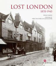 Lost London 1870 - 1945, Philip Davies, New