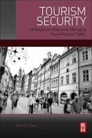 Tourism Security : Strategies for Effectively Managing Travel Risk and Safety...