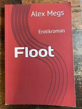 Floot - Erotikroman von Alex Megs von 2017