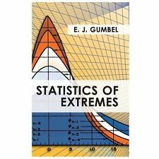 Statistics of Extremes by E. J. Gumbel (2013, Hardcover)