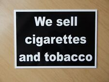 We sell cigarettes and tobacco sign.  Plastic Indoor/Outdoor sign.  (BL-167)