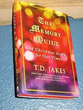 The Memory Quilt ,Christmas Story for Our Times by T. D. Jakes HC/DJ 1st