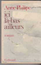 Ici, La Bas, Ailleurs - Anne Philipe
