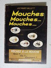 Mouches, Mouches .... par A.E. Mars Vallet ( truite, moulinet ancien, bambou )