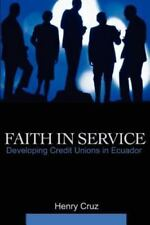 Faith in Service: Developing Credit Unions in Ecuador (Paperback or Softback)