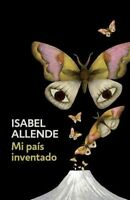 Mi país inventado/ My Invented Country, Paperback by Allende, Isabel, Brand N...