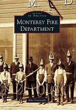 NEW Monterey Fire Department (Images of America) by Mike Ventimiglia