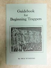 """Book """"Guidebook for Beginning Trappers"""" By Nick Wyshinski Traps Trapping"""