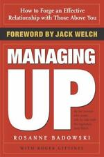 Managing Up: How to Forge an Effective Relationship with Those Above You (Paperb