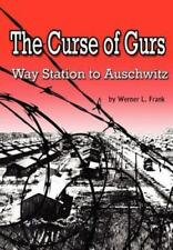 The Curse of Gurs : Way Station to Auschwitz by Werner Frank (2012, Paperback)