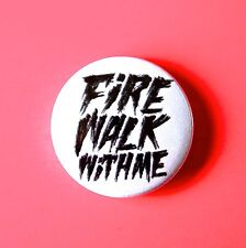 TWIN PEAKS FIRE WALK WITH ME BUTTON PIN BADGE FILM TV