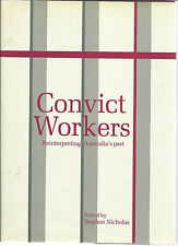 CONVICT WORKERS reinterpreting Australia's Past by Nicholas 1989 Hc Dj HISTORY