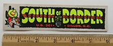 Vintage Car Bumper Decal South Of The Border (Small) Dillon South Carolina