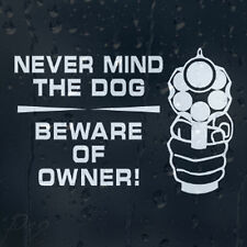 Never Mind The Dog Beware Of Owner Car Or House Security Decal Vinyl Sticker