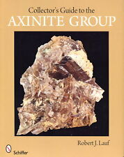 Collectors Guide to the Axinite Group (Robert J. Lauf)