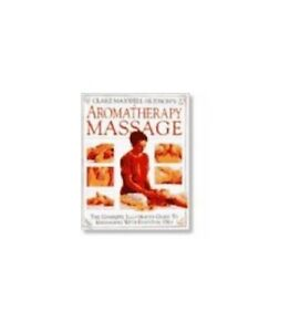 Aromatherapy Massage Book by Maxwell - Hudson, Clare Hardback Book The Cheap