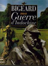 BIGEARD Général Ma guerre d'Indochine  Paris, Hachette, 1994. 160 pages.