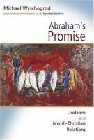 Abraham's Promise: Judaism and Jewish-Christian Relations: By Michael Wyschogrod