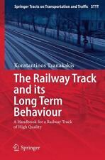 The Railway Track and Its Long Term Behaviour : A Handbook for a Railway...