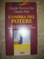 CLAUDIO BONVECCHIO & RISE' - L'OMBRA DEL POTERE - ED:RED - ANNO:1998 (YS)