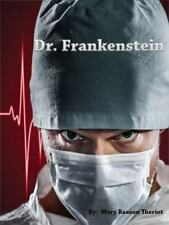 Dr. Frankenstein by Mary Reason Theriot (2016, Hardcover)