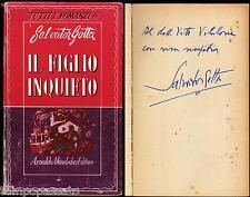 IL FIGLIO INQUIETO - MONDADORI 1946, PRIMA EDIZIONE / Autografo SALVATOR GOTTA