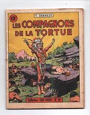 Collection COQ-HARDI n°10. Les Compagnons de la Tortue.1947. EO. MARIJAC