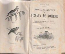 """Dr. J.M.Bechstein """"MANUEL DE L'AMATEUR DES OISEAUX DE VOLIÈRE"""" v.1880 PARIS"""