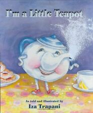 Im a Little Teapot by Iza Trapani