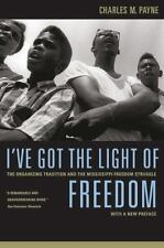 I've Got the Light of Freedom: The Organizing Tradition and the Mississippi Free