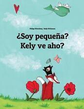 ¿Soy Pequeña? Kely Ve Aho? : Libro Infantil Ilustrado Español-Malgache...