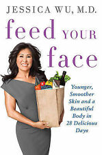 Feed Your Face: Younger, Smoother Skin and a Beautiful Body in 28-ExLibrary