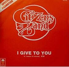 ++CITIZEN'S BAND i give to you/my frind from scotland SP 1982 PROMO TREMA VG++
