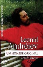 Un Hombre Original y Otros Relatos by Leonid Andréiev (2015, Paperback)
