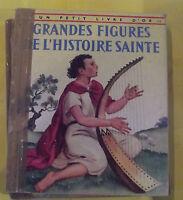 GRANDE FIGURES DE L'HISTOIRE SAINTE   UN PETIT LIVRE D'OR 1956
