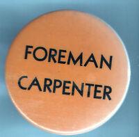 1920s pin FOREMAN CARPENTER pinback Badge CONSTRUCTION Home RENOVATION