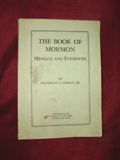 THE BOOK OF MORMON Message and Evidences 1961 by Franklin S Harris LDS