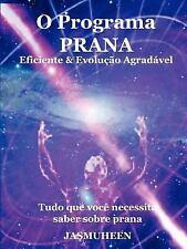 O Programa Prana - Evolução Agradável e Eficaz by Jasmuheen (2008, Paperback)