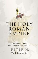 The Holy Roman Empire: A Thousand Years of Europe's History (Hard. 9781846143182
