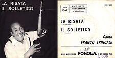 DISCO 45 GIRI      FRANCO TRINCALE - LA RISATA // IL SOLLETICO