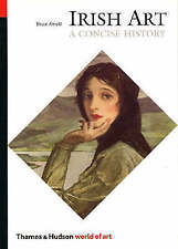 Good, A Concise History of Irish Art (World of Art), Bruce Arnold, Book