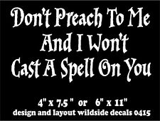 Witch Decal Don't Preach To Me Wicca Wiccan Pagan vinyl car window book sticker