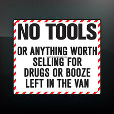 NO TOOLS OR ANYTHING WORTH SELLING Funny Car,Van Security Vinyl Decal Sticker