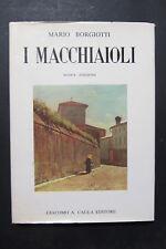 I MACCHIAIOLI  Mario Borgiotti  introduzione biografie pittori  1982  Caula