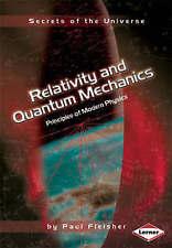 Secrets of the Universe: Relativity and Quantum Mechanics: Principles of Modern