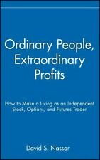 Ordinary People, Extraordinary Profits: How to Make a Living as an Independent